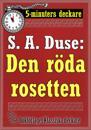 5-minuters deckare. S. A. Duse: Den röda rosetten. Återutgivning av text från 1919