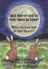 Who Do You See in the Moon? / Qui Est-Ce Qui Tu Vois Dans La Lune?