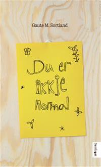 Du er ikkje normal - Gaute M. Sortland pdf epub