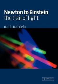 Newton to Einstein the Trail of Light