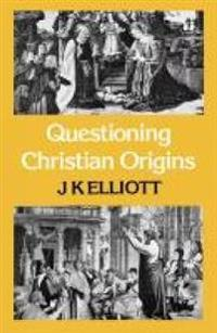 Questioning Christian Origins