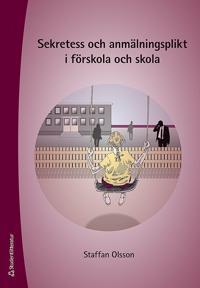 Sekretess och anmälningsplikt i förskola och skola - Staffan Olsson pdf epub