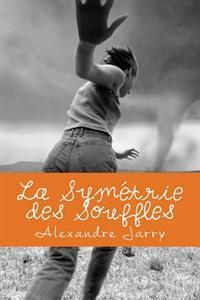 La Symetrie Des Souffles: Une Prophetie Valable Uniquement Le Dimanche.