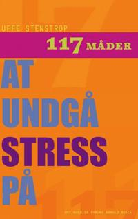 117 måder at undgå stress på