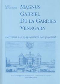 Magnus Gabriel De la Gardies Venngarn : herresätet som byggnadsverk och spegelbild