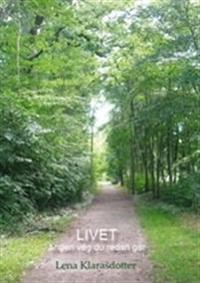 Livet är den väg du redan går