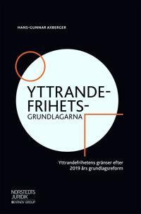 Yttrandefrihetsgrundlagarna : yttrandefrihetens gränser efter 2019 års grundlagsreform - Hans-Gunnar Axberger | Laserbodysculptingpittsburgh.com