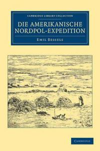 Die Amerikanische Nordpol-Expedition