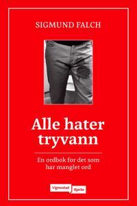 Alle hater tryvann: en ordbok for det som har manglet ord - Sigmund Falch | Ridgeroadrun.org
