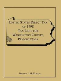 United States Direct Tax of 1798 Tax Lists for Washington County, Pennsylvania