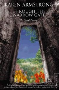 Through the narrow gate - a nuns story