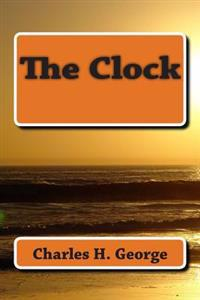 The Clock: This Story Was Written to Pay Homage to My Friends Who Did Not Survive the Pandemic of AIDS. May They Never Be Forgott