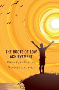 The Roots of Low Achievement