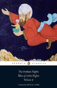 The Arabian Nights, Volume 2: Tales of 1001 Nights: Nights 295 to 719