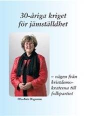 30-åriga kriget för jämställdhet : vägen från kristdemokraterna till folkpartiet
