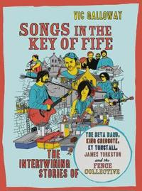 Songs in the key of fife - the story of the beta band, king creosote, kt tu