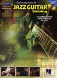 Introduction to Jazz Guitar Soloing: A Comprehensive Improvisation Method [With CD]
