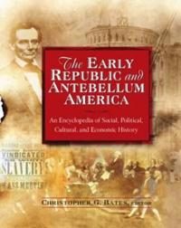 The Early Republic and Antebellum America