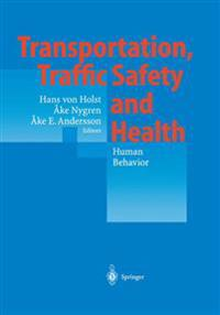 Transportation, Traffic Safety and Health - Human Behavior