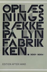 Oplæsningsrække på Lynfabrikken (2006-2009)