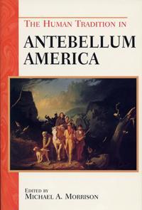 The Human Tradition in Antebellum America