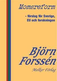 Momsreform : förslag för Sverige, EU och forskningen