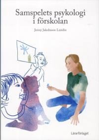 Samspelets psykologi i förskolan - Jenny Jakobsson Lundin pdf epub