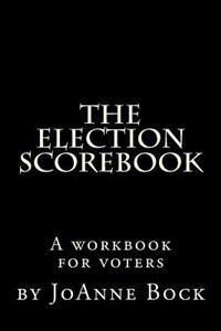 The Election Scorebook: Get Ready, Get Set, Score!