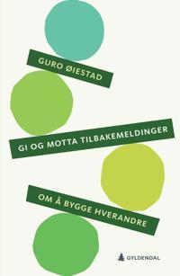 Gi og motta tilbakemeldinger - Guro Øiestad pdf epub