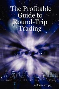 The Profitable Guide to Round-trip Trading