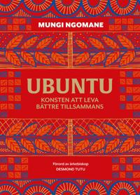 Ubuntu : konsten att leva bättre tillsammans