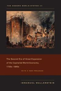 The Modern World-System III: The Second Era of Great Expansion of the Capitalist World-Economy, 1730s-1840s