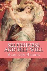 Selfishness and Self-Will: The Path to Selflessness in World Religions