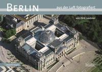 Berlin aus der Luft Fotografiert/ Berlin Photographed from the Air