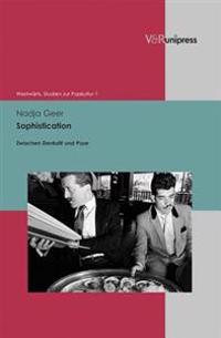 Sophistication: Zwischen Denkstil Und Pose