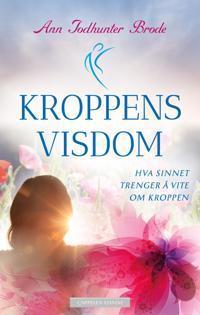 Kroppens visdom - Ann Todhunter Brode | Inprintwriters.org