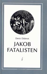 Jakob fatalisten och hans husbonde : landsvägsliv, kärlekshandel och krogan