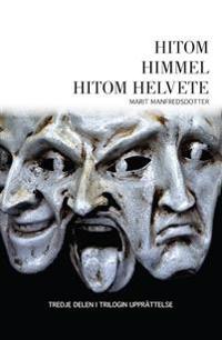 Hitom himmel hitom helvete : romanen om fattigpojken som blev guldgrävarkung