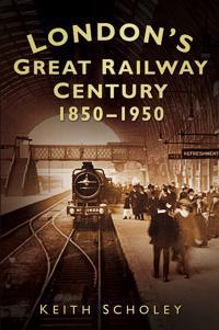 London's Great Railway Century