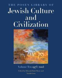 The Posen Library of Jewish Culture and Civilization, Volume 10: 1973-2005