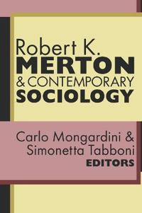 Robert K. Merton & Contemporary Sociology