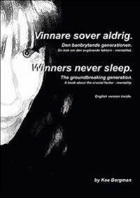 Vinnare sover aldrig : den banbrytande generationen = Winners never sleep : the groundbreaking generation