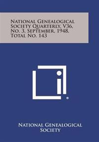 National Genealogical Society Quarterly, V36, No. 3, September, 1948, Total No. 143