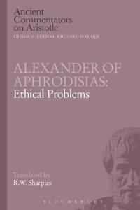 Alexander of Aphrodisias: Ethical Problems