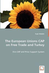 The European Unions Cap on Free Trade Turkey