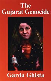 The Gujarat Genocide