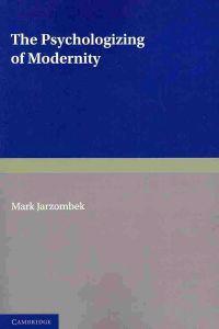 The Psychologizing of Modernity