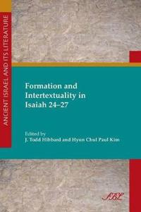 Formation and Intertextuality of Isaiah 24-27