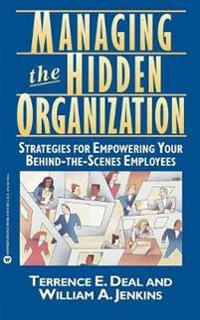 Managing the Hidden Organization: Strategies for Empowering Your Behind-The-Scenes Employee