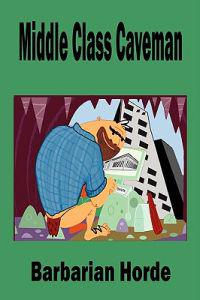 Middle Class Caveman
